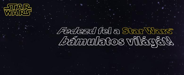 Fedezd fel a Star Wars világát!